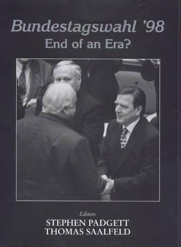 Bundestagswahl '98: End of an Era?: Padgett, Stephen; Saalfeld, Thomas (eds.)