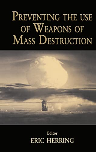 9780714650449: Preventing the Use of Weapons of Mass Destruction (Journal of Strategic Studies)