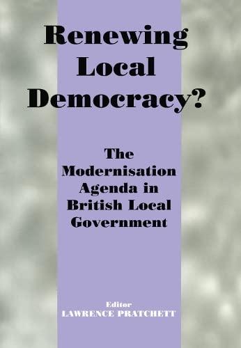 9780714650463: Renewing Local Democracy?: The Modernisation Agenda in British Local Government