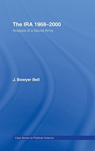 9780714650708: The IRA 1968-2000: Analysis of a Secret Army: An Analysis of a Secret Army (Political Violence)