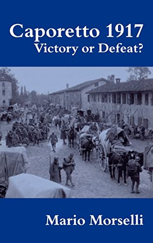 9780714650739: Caporetto 1917: Victory or Defeat? (Military History and Policy)