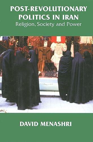 Post-Revolutionary Politics in Iran: Religion, Society and Power: Menashri, David