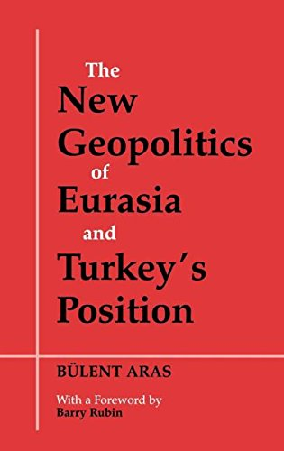 9780714650753: The New Geopolitics of Eurasia and Turkey's Position