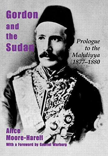 Gordon and the Sudan: Prologue to the: Alice Moore-Harell