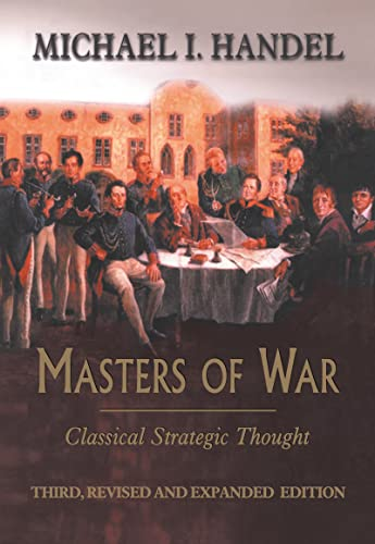 9780714650913: Masters of War: Classical Strategic Thought