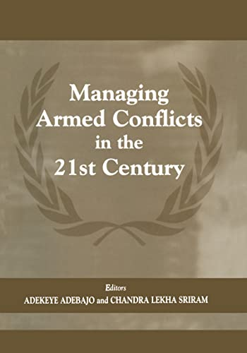 9780714650944: Managing Armed Conflicts in the 21st Century (Cass Series on Peacekeeping)