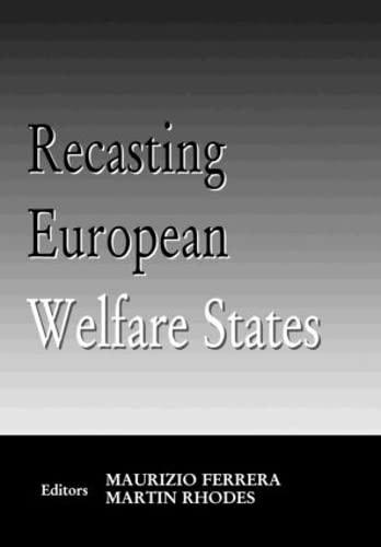 9780714651040: Recasting European Welfare States