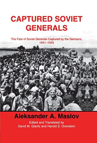 9780714651248: Captured Soviet Generals: The Fate of Soviet Generals Captured in Combat 1941-45 (Soviet Military Institute)