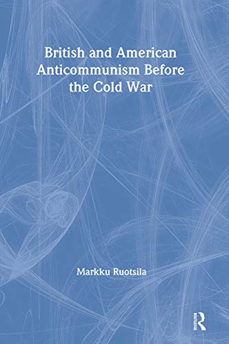 9780714651606: British and American Anti-communism Before the Cold War