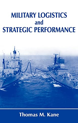 9780714651613: Military Logistics and Strategic Performance (Cass Series--Strategy and History)