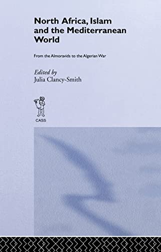 9780714651705: North Africa, Islam and the Mediterranean World: From the Almoravids to the Algerian War (History and Society in the Islamic World)