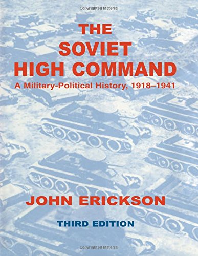 9780714651781: The Soviet High Command: a Military-political History, 1918-1941: A Military Political History, 1918-1941 (Soviet (Russian) Military Experience Series)