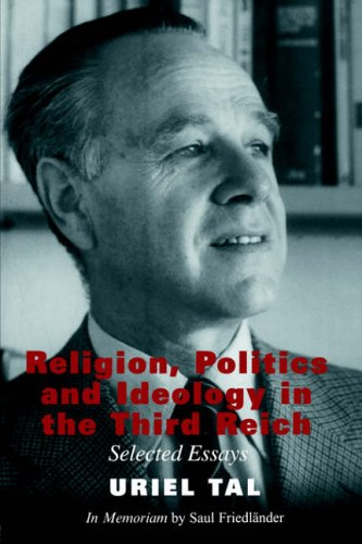 9780714651859: Religion, Politics and Ideology in the Third Reich: Selected Essays: Selected Essays by Uriel Tal (Totalitarianism Movements and Political Religions)