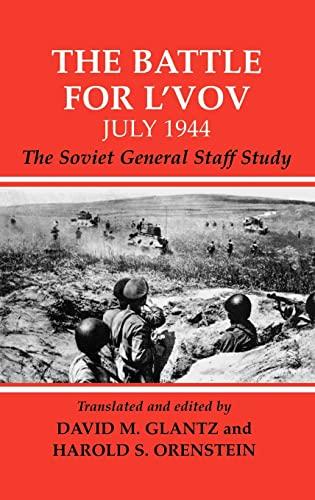 The Battle for L'vov July 1944: Glantz, David M.