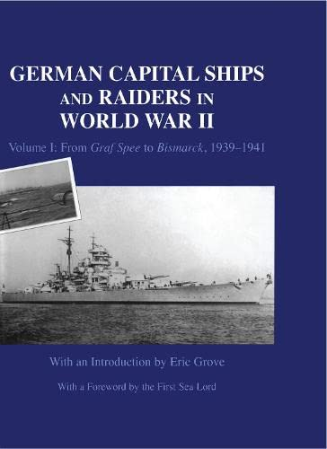 9780714652085: German Capital Ships and Raiders in World War II: Volume I: From Graf Spee to Bismarck, 1939-1941 (Naval Staff Histories)