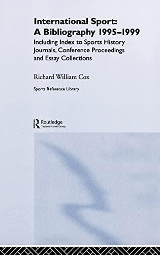 International Sport: A Bibliography, 1995-1999: Including Index