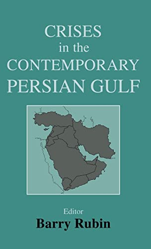 9780714652672: Crises in the Contemporary Persian Gulf (Besa Studies in International Security)