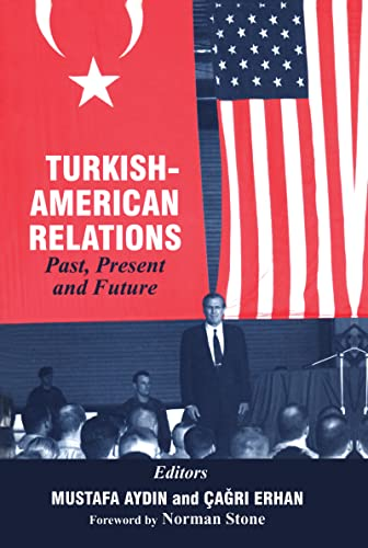 Turkish-American Relations: Past, Present and Future: Routledge