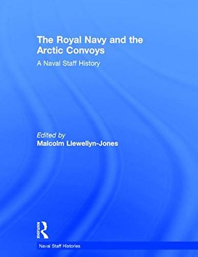 9780714652849: The Royal Navy and the Arctic Convoys: A Naval Staff History (Naval Staff Histories)
