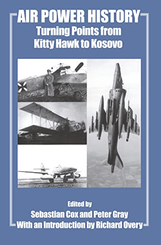 9780714652917: Air Power History: Turning Points from Kitty Hawk to Kosovo (Studies in Air Power)