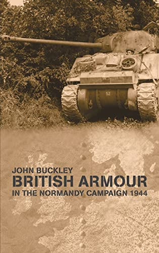 9780714653235: British Armour in the Normandy Campaign (Military History and Policy)