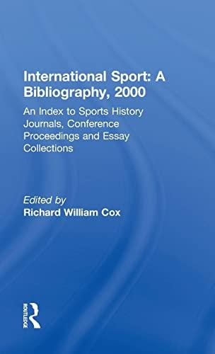 International Sport: A Bibliography, 1995-1999: An Index: Richard William Cox
