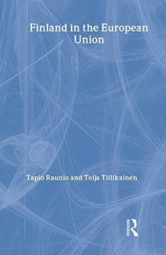 Finland in the European Union: Raunio, Tapio