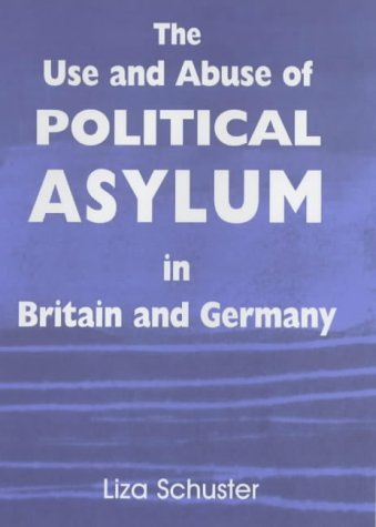 9780714653853: The Use and Abuse of Political Asylum in Britain and Germany (British Politics and Society)