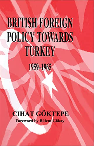 9780714653969: British Foreign Policy Towards Turkey, 1959-1965