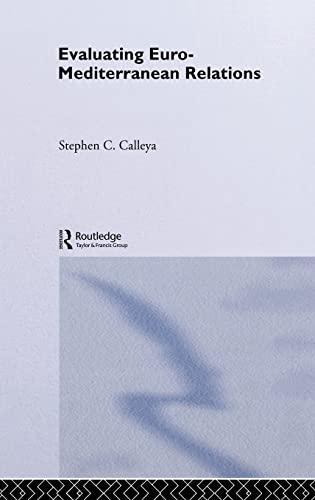 9780714654126: Evaluating Euro-Mediterranean Relations (Routledge Advances in European Politics)