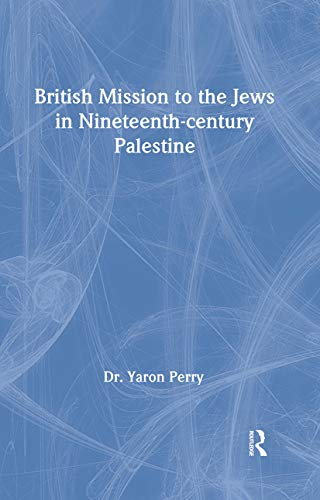 9780714654164: British Mission to the Jews in Nineteenth-century Palestine