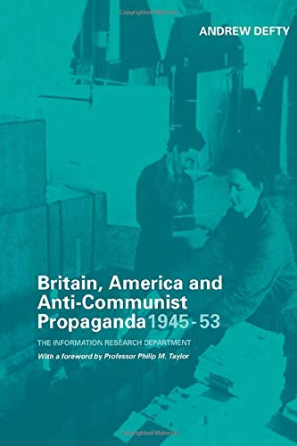 9780714654430: Britain, America and Anti-Communist Propaganda 1945-53: The Information Research Department (Studies in Intelligence)