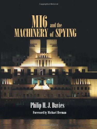 9780714654577: MI6 and the Machinery of Spying: Structure and Process in Britain's Secret Intelligence (Studies in Intelligence)