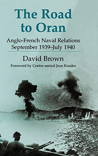 9780714654614: The Road to Oran: Anglo-French Naval Relations, September 1939-July 1940 (Cass Series: Naval Policy and History)