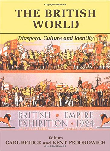 9780714654720: The British World: Diaspora, Culture and Identity