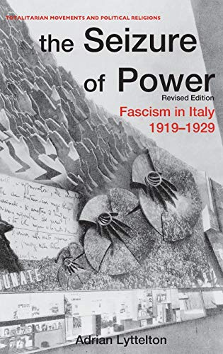 9780714654737: The Seizure of Power: Fascism in Italy, 1919-1929: Fascism in Italy, 1919-1939 (Totalitarianism Movements and Political Religions)
