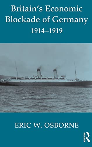 9780714654744: Britain's Economic Blockade of Germany, 1914-1919 (Cass Series: Naval Policy and History)