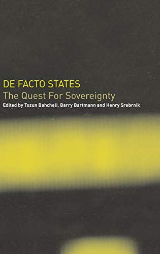 9780714654768: De Facto States: The Quest for Sovereignty