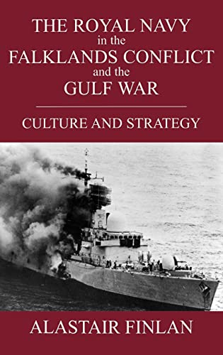 9780714654799: The Royal Navy in the Falklands Conflict and the Gulf War: Culture and Strategy (British Politics and Society)