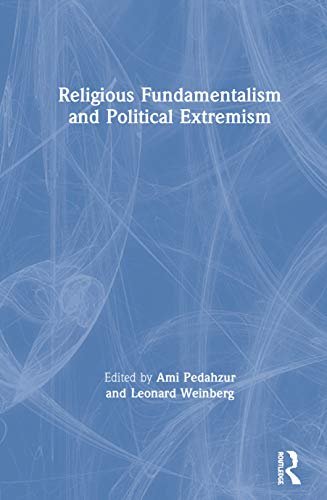 9780714654928: Religious Fundamentalism and Political Extremism (Cass Series--Totalitarian Movements and Political Religions)