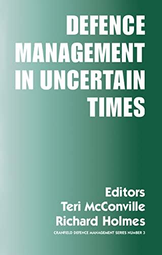 9780714655222: Defence Management in Uncertain Times (Cranfield Defence Management)