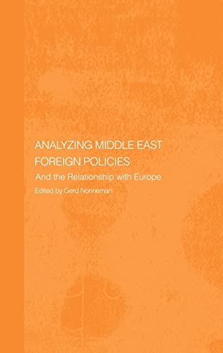 Analysing Middle East Foreign Policies: The Relationship with Europe: Routledge