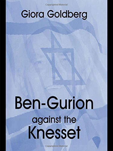 9780714655567: Ben-Gurion Against the Knesset (Cass Series--Israeli History, Politics, and Society)