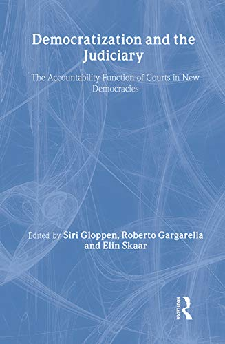 9780714655680: Democratization and the Judiciary: The Accountability Function of Courts in New Democracies (Democratization Studies)
