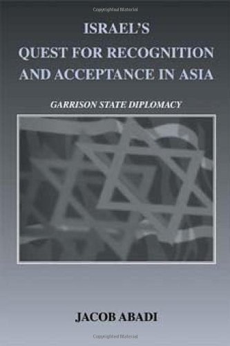 9780714655765: Israel's Quest for Recognition and Acceptance in Asia: Garrison State Diplomacy