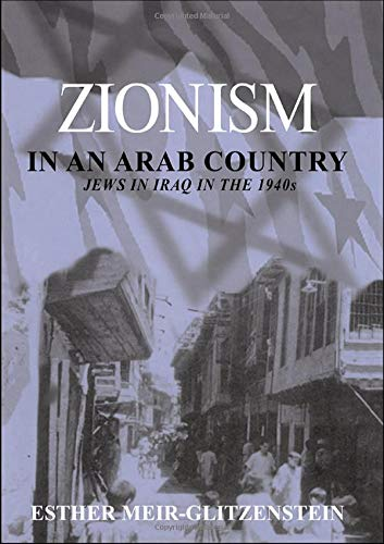 9780714655796: Zionism in an Arab Country: Jews in Iraq in the 1940s
