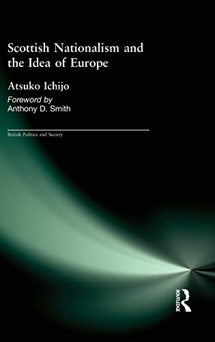 9780714655918: Scottish Nationalism and the Idea of Europe: Concepts of Europe and the Nation (British Politics and Society)