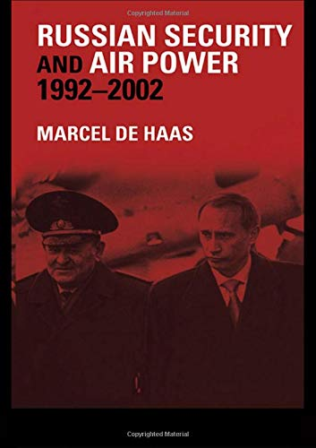 9780714656083: Russian Security and Air Power, 1992-2002 (Soviet (Russian) Military Theory and Practice)
