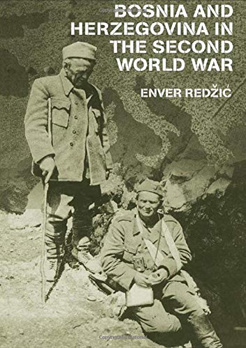 9780714656250: Bosnia and Herzegovina in the Second World War (Cass Military Studies)