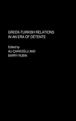 Greek-Turkish Relations in an Era of Detente: Ali Carkoglu , Barry Rubin